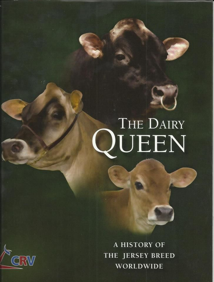 The Dairy Queen - A History of the Jersey Breed Worldwide
